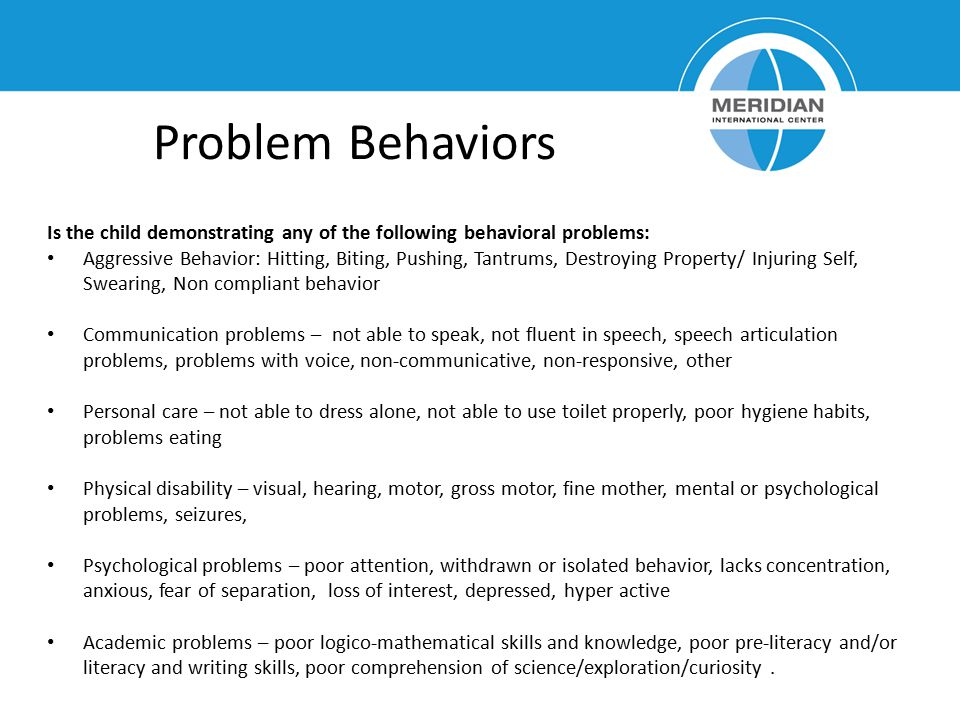 Problem Behaviors Is the child demonstrating any of the following behavioral problems: