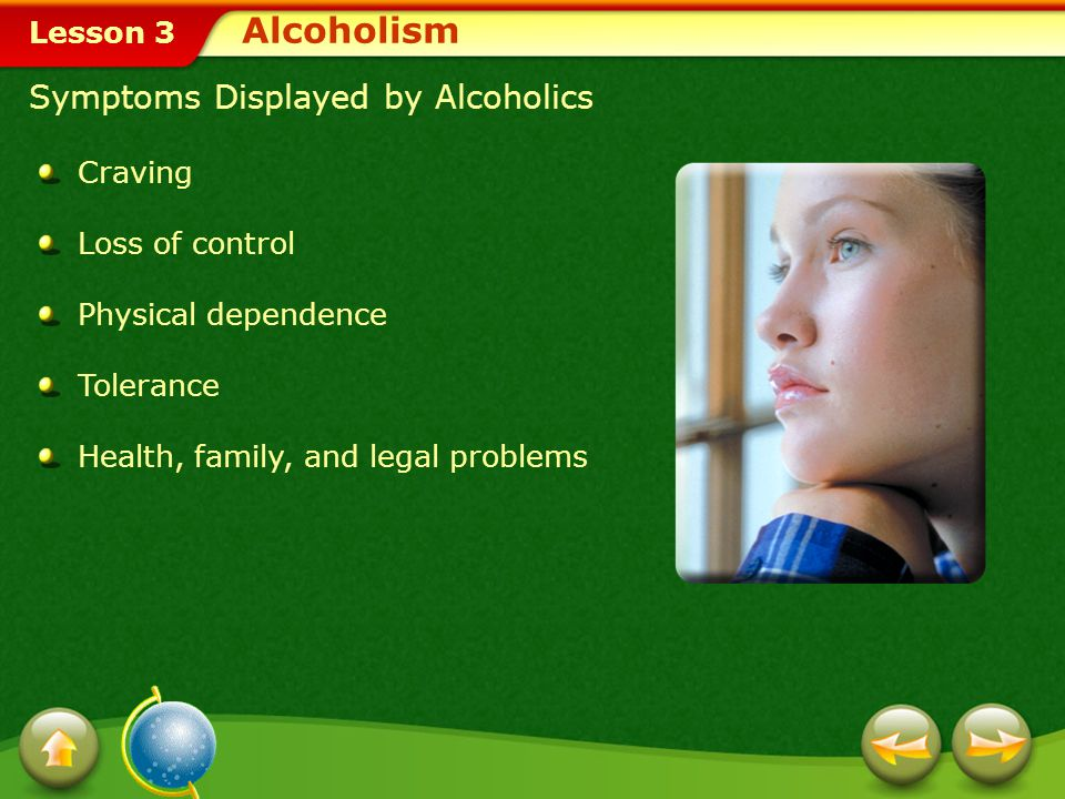 Alcoholism Symptoms Displayed by Alcoholics Craving Loss of control