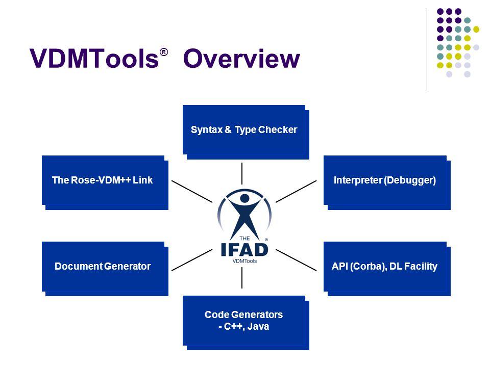 VDMTools® Overview The Rose-VDM++ Link Document Generator