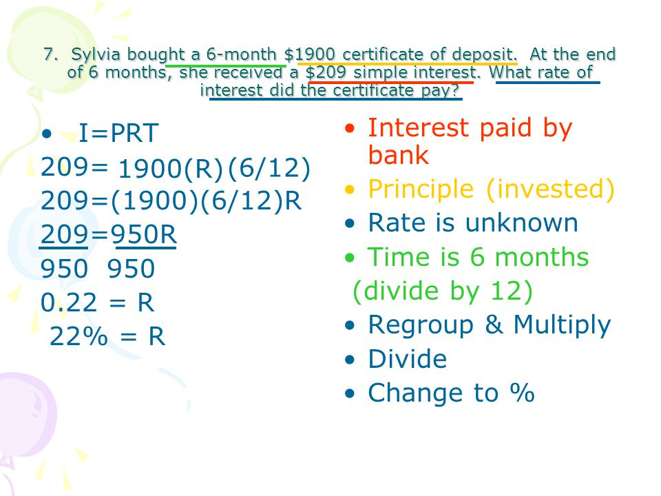 Interest paid by bank Principle (invested) Rate is unknown