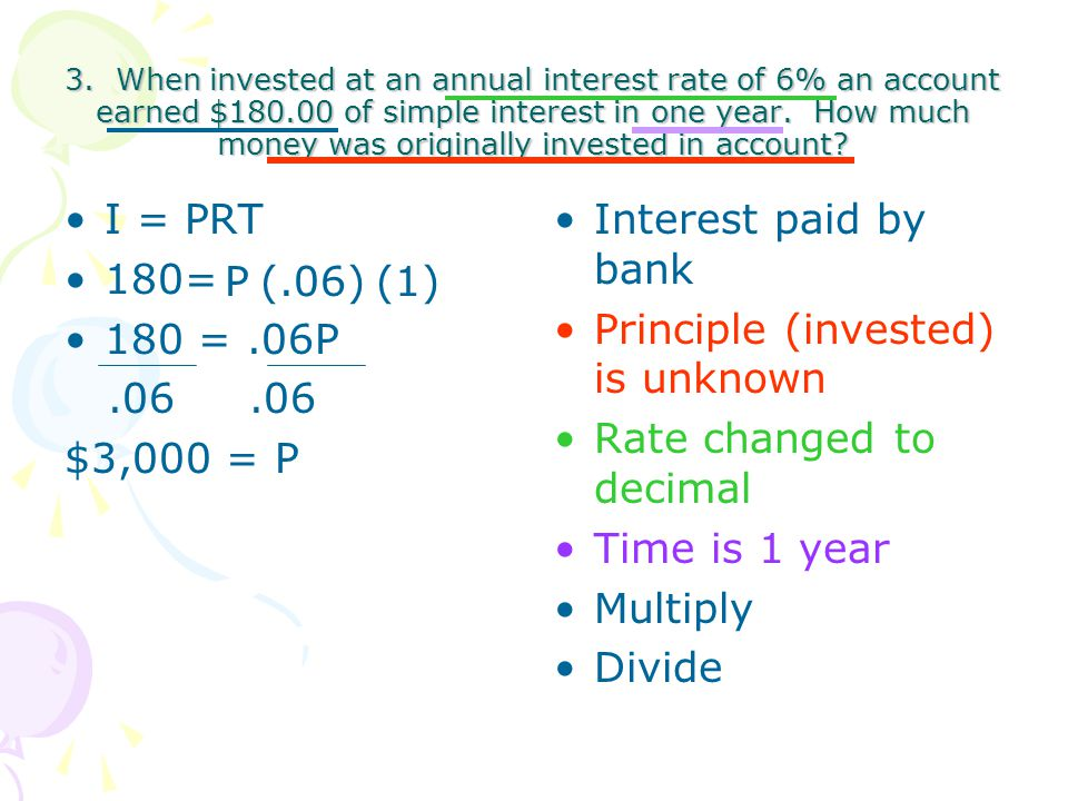 Principle (invested) is unknown Rate changed to decimal Time is 1 year