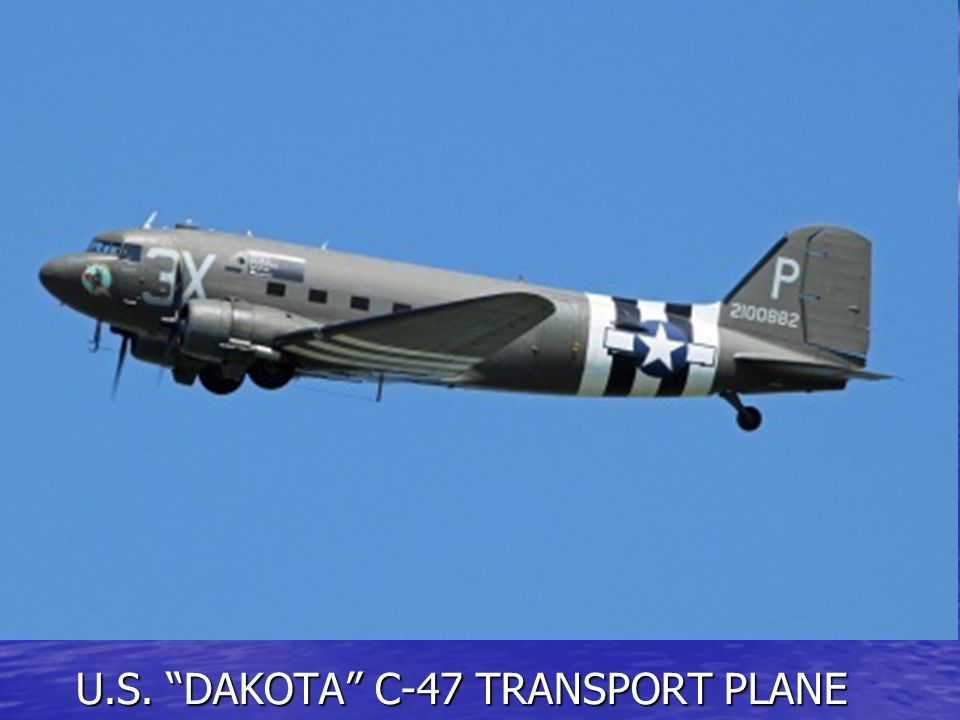 U.S. DAKOTA C-47 TRANSPORT PLANE