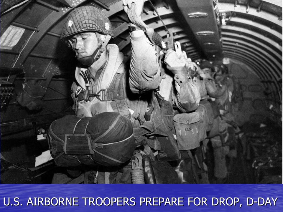 U.S. AIRBORNE TROOPERS PREPARE FOR DROP, D-DAY