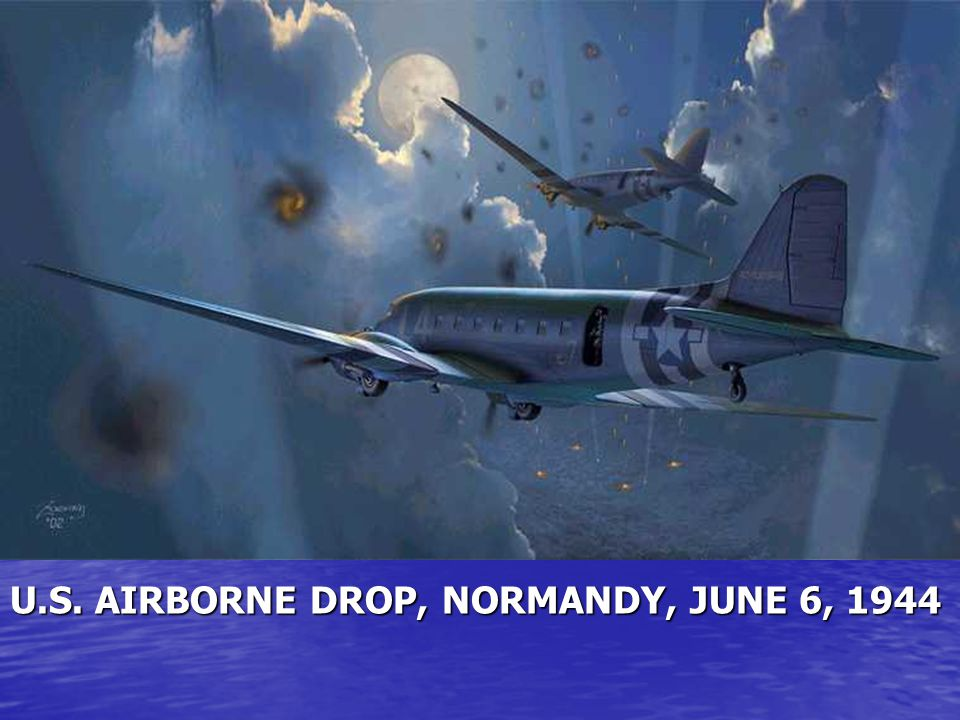 U.S. AIRBORNE DROP, NORMANDY, JUNE 6, 1944