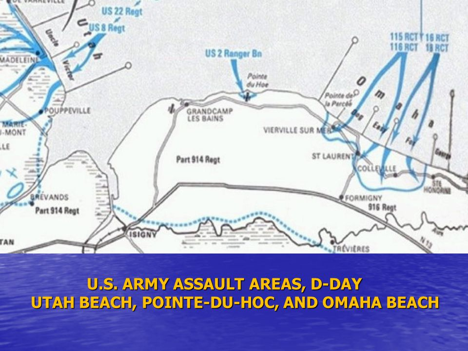 U.S. ARMY ASSAULT AREAS, D-DAY UTAH BEACH, POINTE-DU-HOC, AND OMAHA BEACH