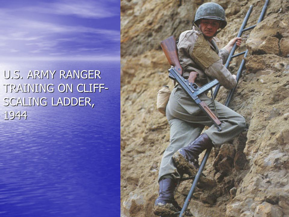 U.S. ARMY RANGER TRAINING ON CLIFF-SCALING LADDER, 1944