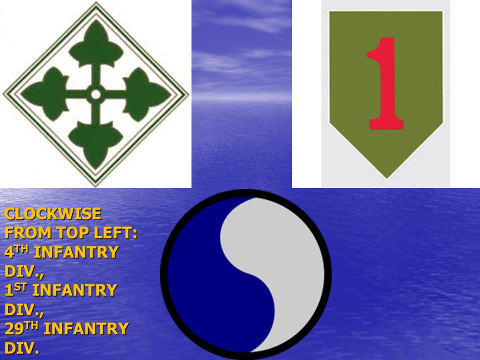 CLOCKWISE FROM TOP LEFT: 4TH INFANTRY DIV. , 1ST INFANTRY DIV
