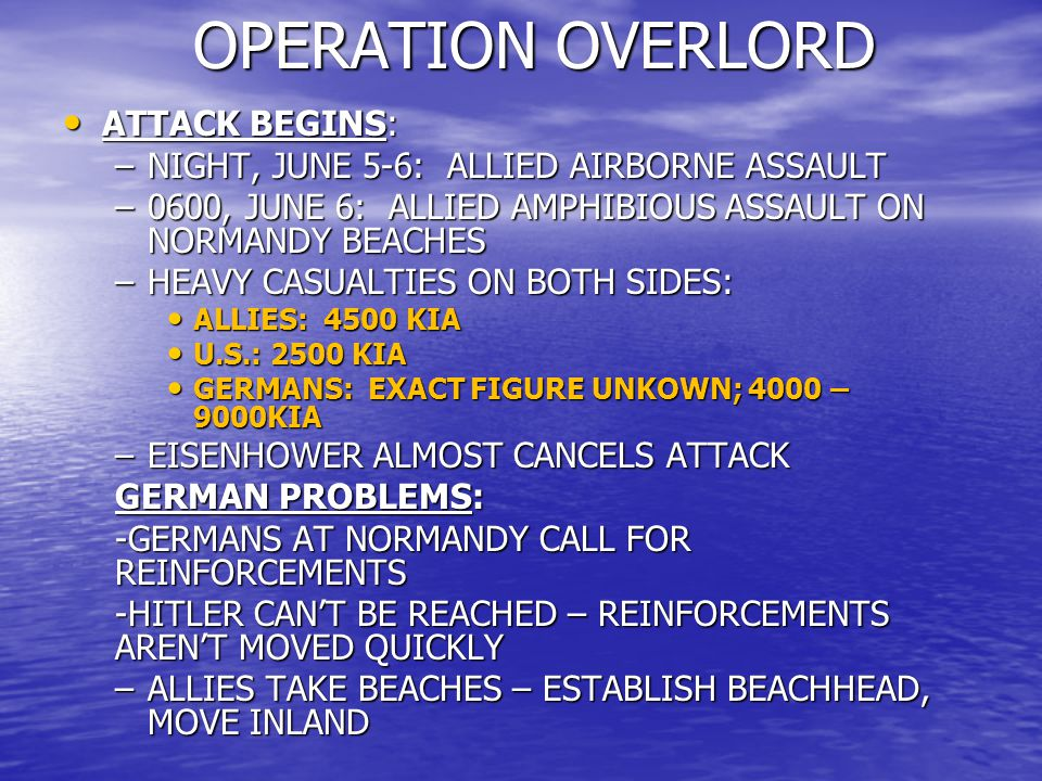 OPERATION OVERLORD ATTACK BEGINS: