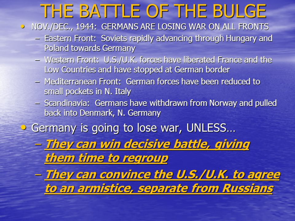 THE BATTLE OF THE BULGE Germany is going to lose war, UNLESS…
