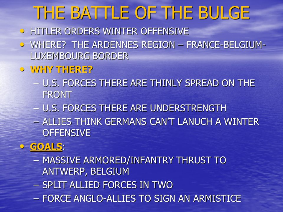 THE BATTLE OF THE BULGE HITLER ORDERS WINTER OFFENSIVE