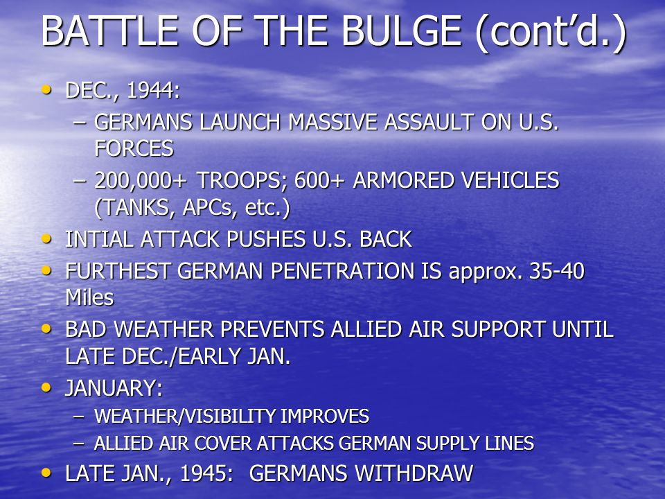 BATTLE OF THE BULGE (cont'd.)