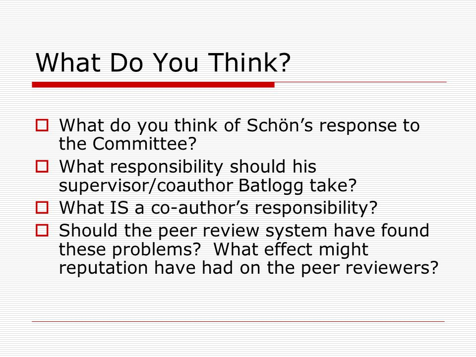 What Do You Think What do you think of Schön's response to the Committee What responsibility should his supervisor/coauthor Batlogg take