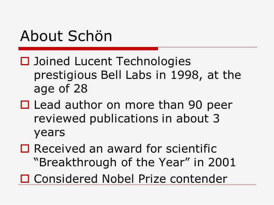 About Schön Joined Lucent Technologies prestigious Bell Labs in 1998, at the age of 28.