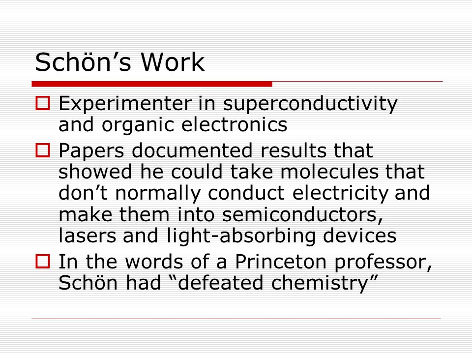 Schön's Work Experimenter in superconductivity and organic electronics