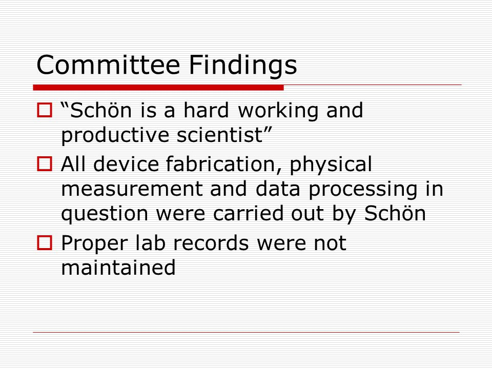 Committee Findings Schön is a hard working and productive scientist