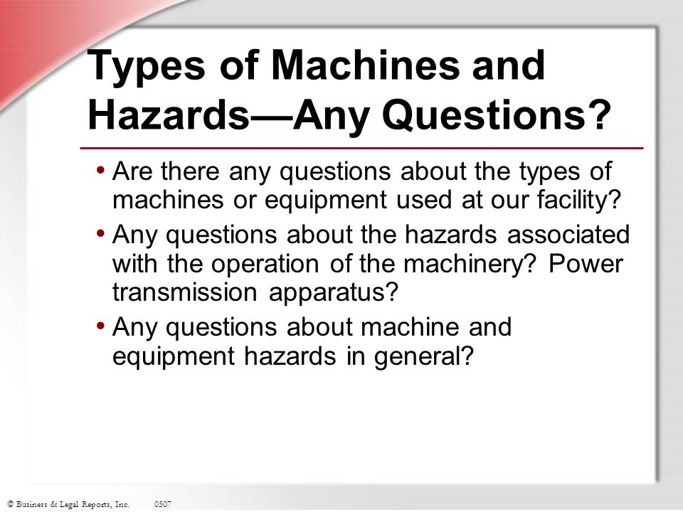 Types of Machines and Hazards—Any Questions
