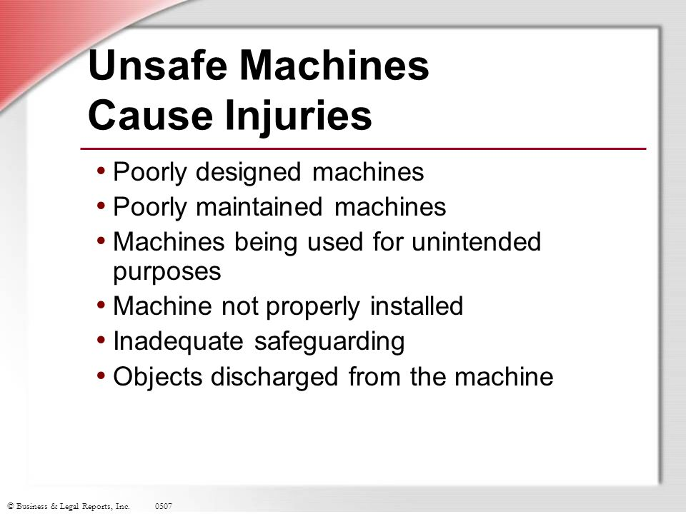 Unsafe Machines Cause Injuries
