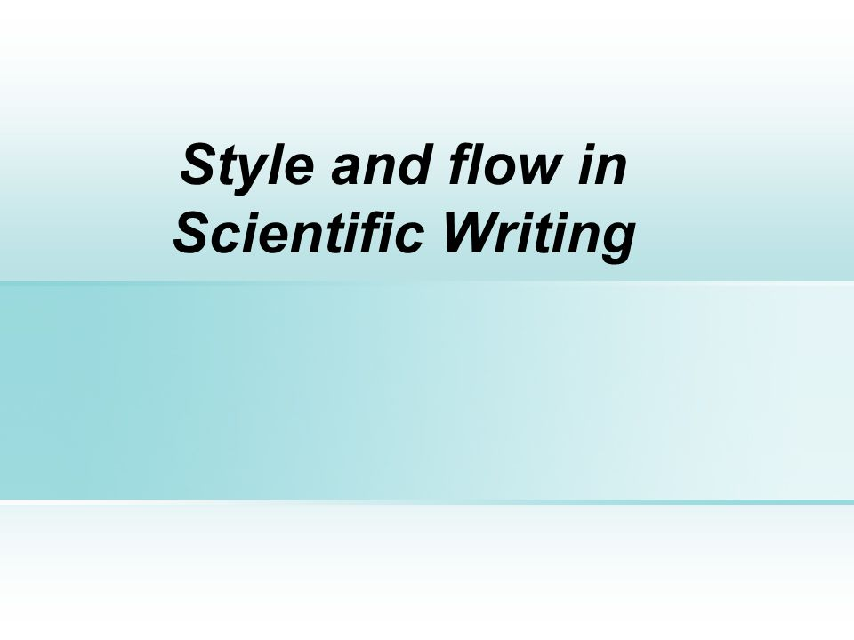 Style and flow in Scientific Writing