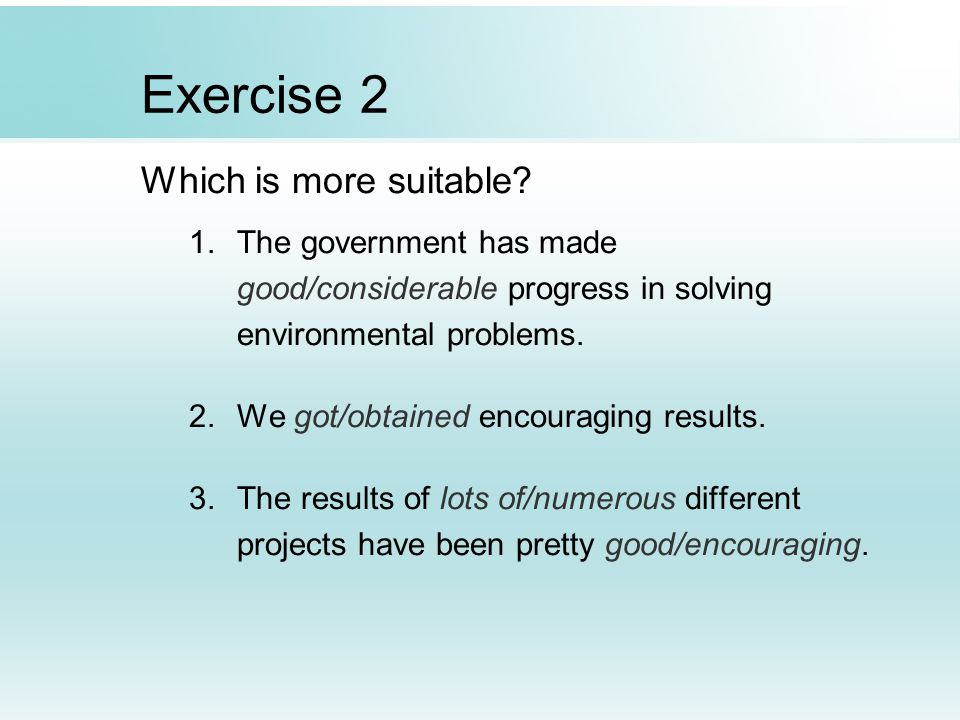 Exercise 2 Which is more suitable