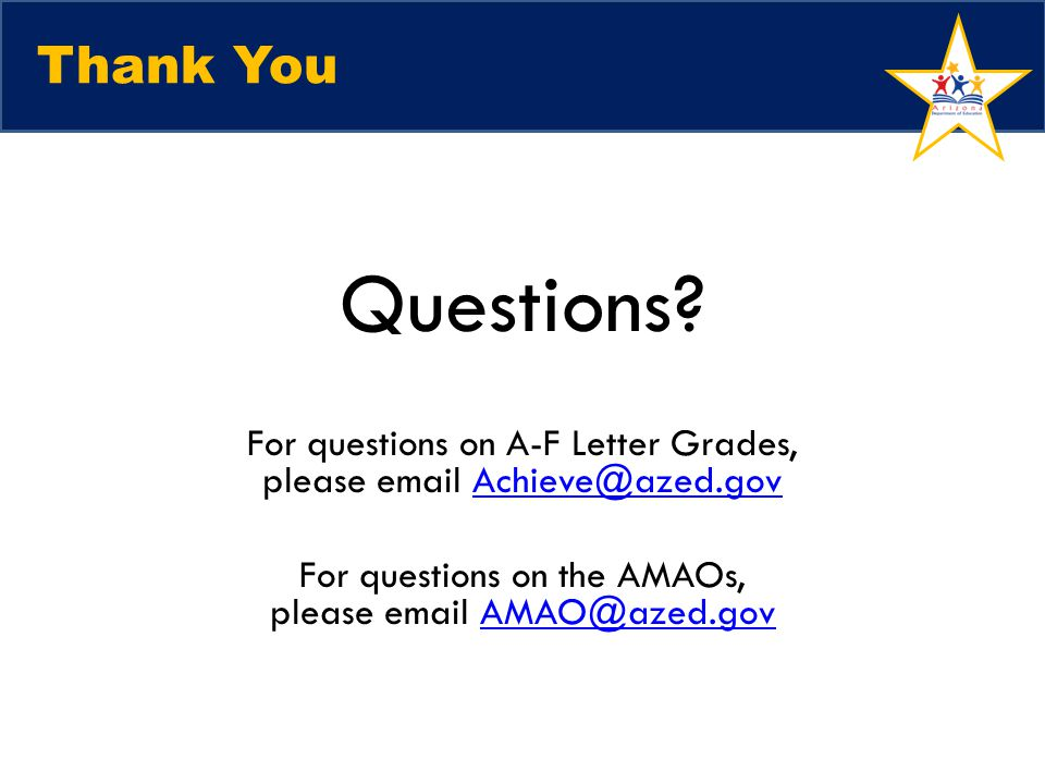 For questions on the AMAOs, please email AMAO@azed.gov