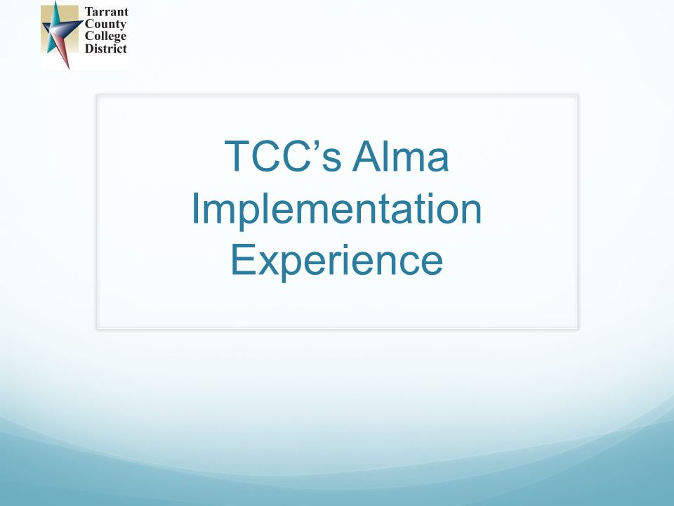 TCC's Alma Implementation Experience