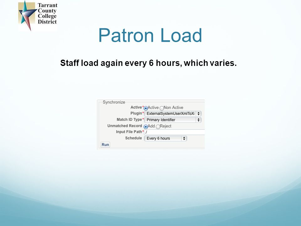 Patron Load Staff load again every 6 hours, which varies.