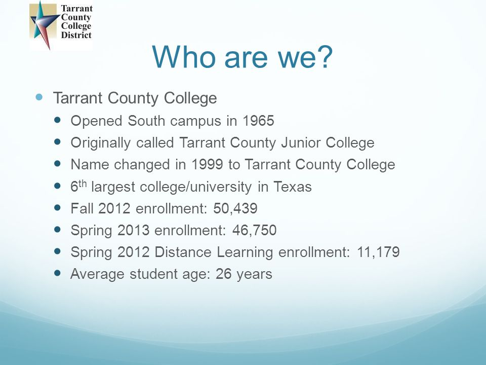 Who are we Tarrant County College Opened South campus in 1965