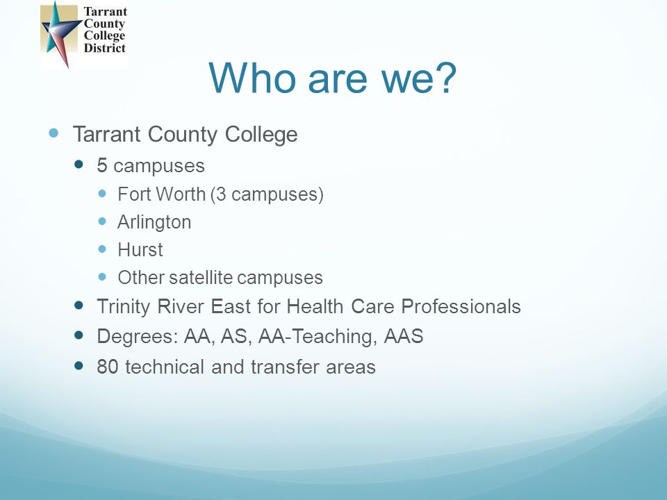 Who are we Tarrant County College 5 campuses
