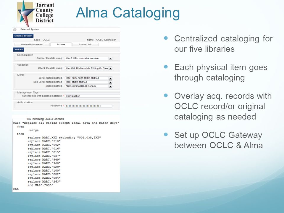 Alma Cataloging Centralized cataloging for our five libraries