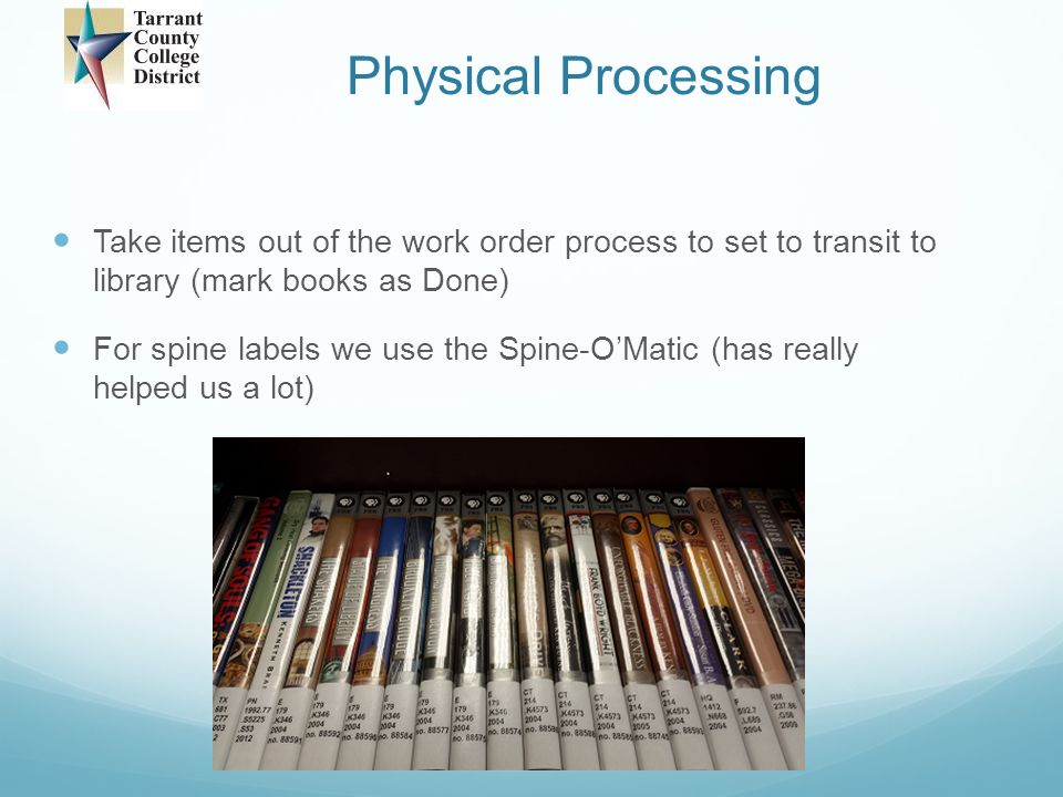 Physical Processing Take items out of the work order process to set to transit to library (mark books as Done)