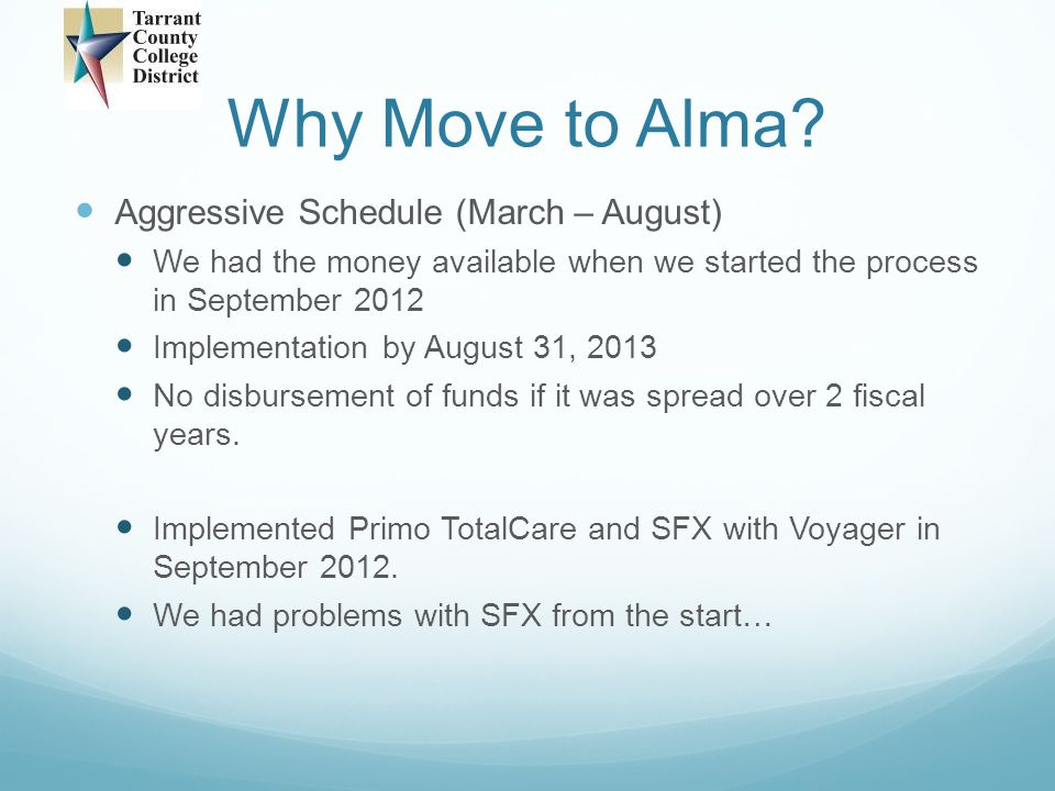 Why Move to Alma Aggressive Schedule (March – August)