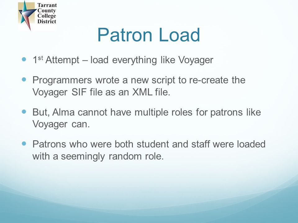 Patron Load 1st Attempt – load everything like Voyager