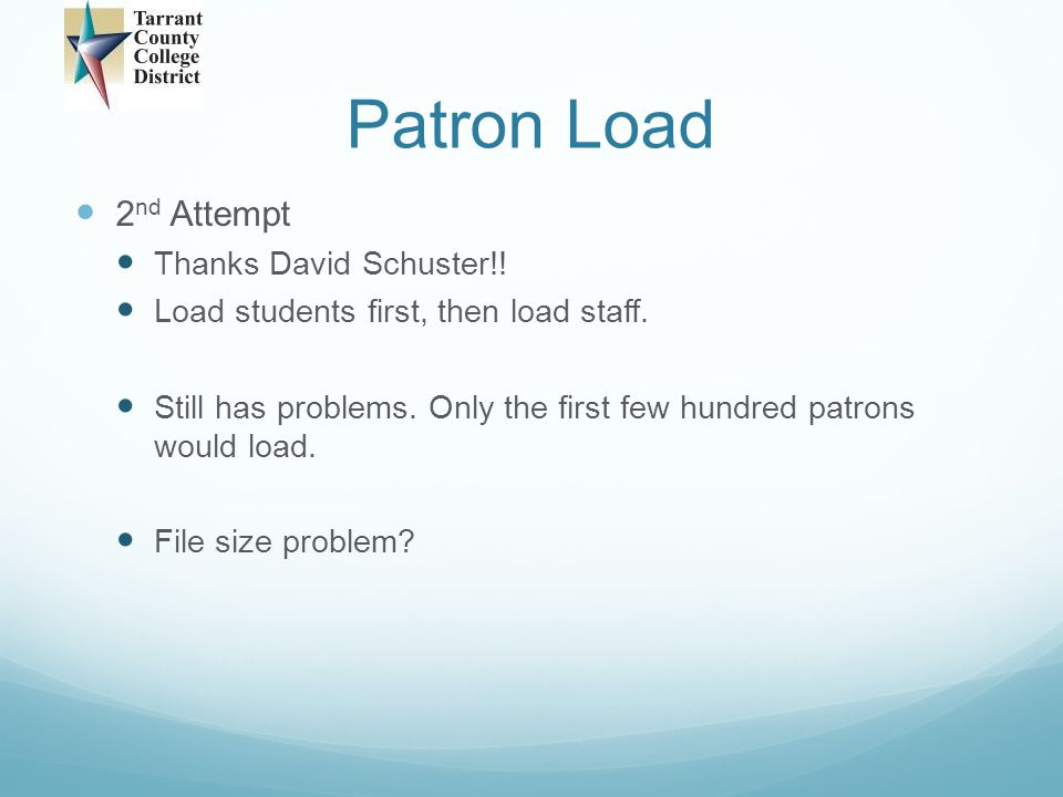 Patron Load 2nd Attempt Thanks David Schuster!!