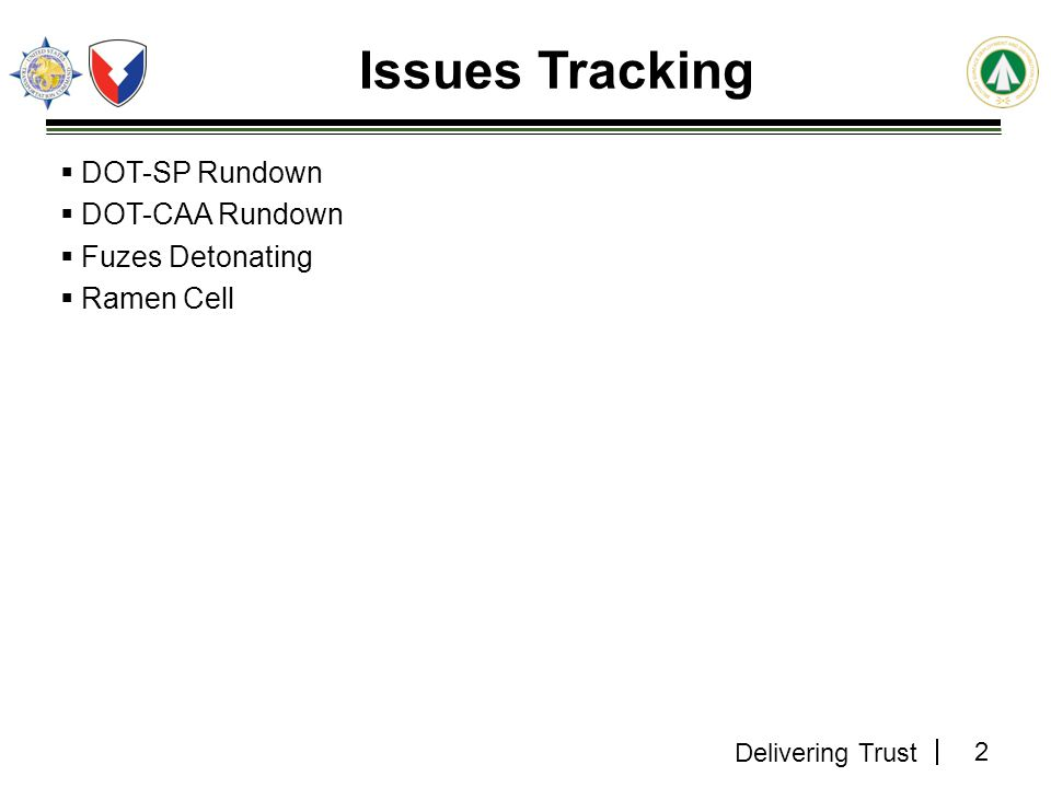 Issues Tracking DOT-SP Rundown DOT-CAA Rundown Fuzes Detonating