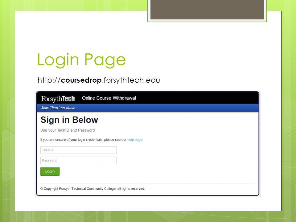 Login Page http://coursedrop.forsythtech.edu