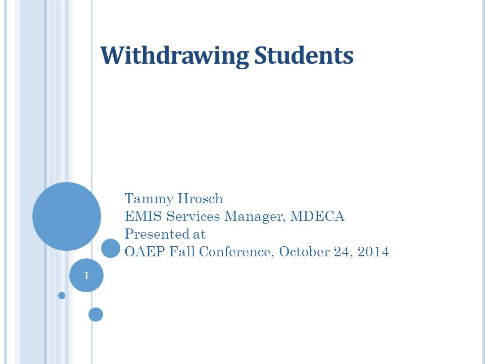 Withdrawing Students Tammy Hrosch EMIS Services Manager, MDECA