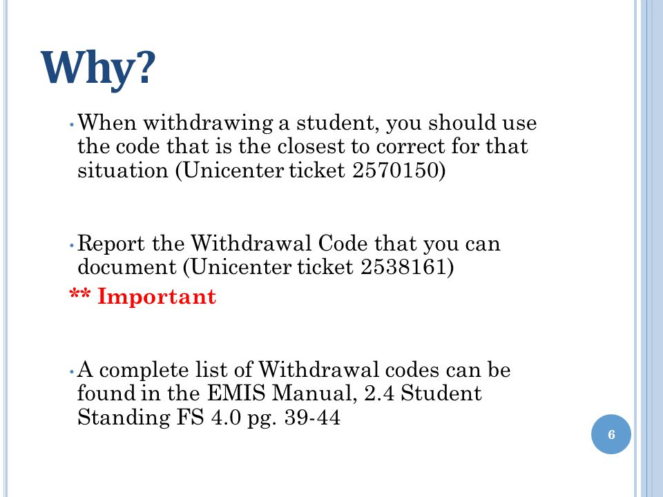 Why When withdrawing a student, you should use the code that is the closest to correct for that situation (Unicenter ticket 2570150)