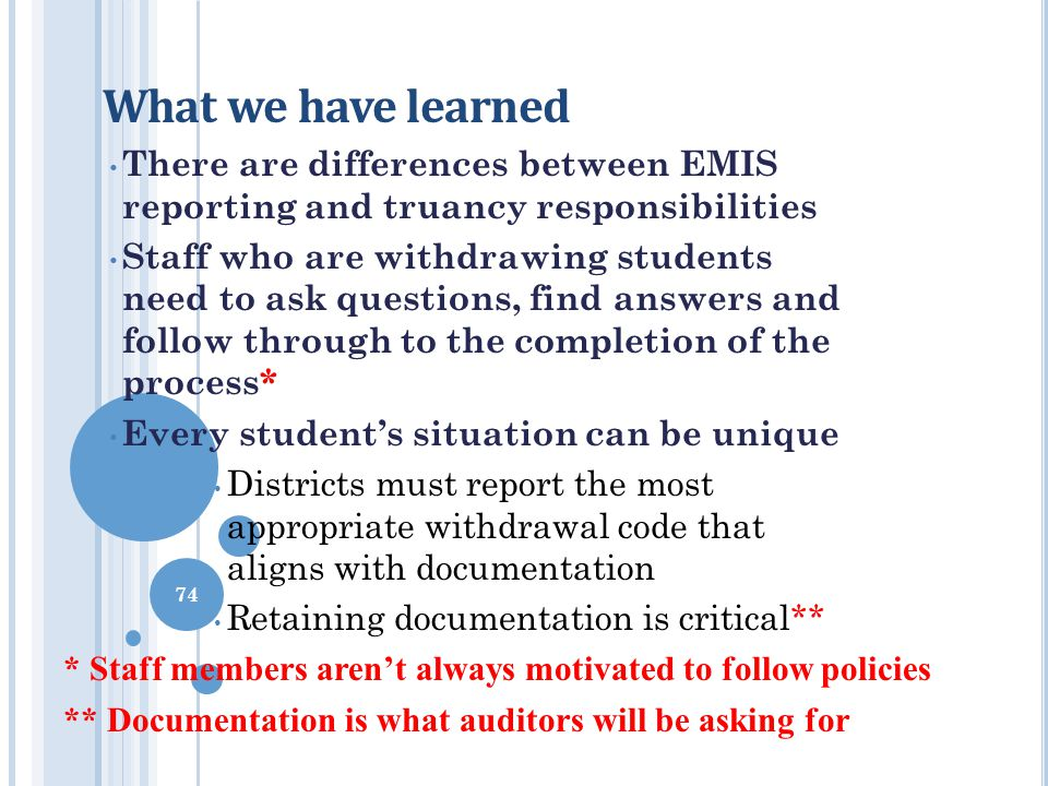 What we have learned There are differences between EMIS reporting and truancy responsibilities.