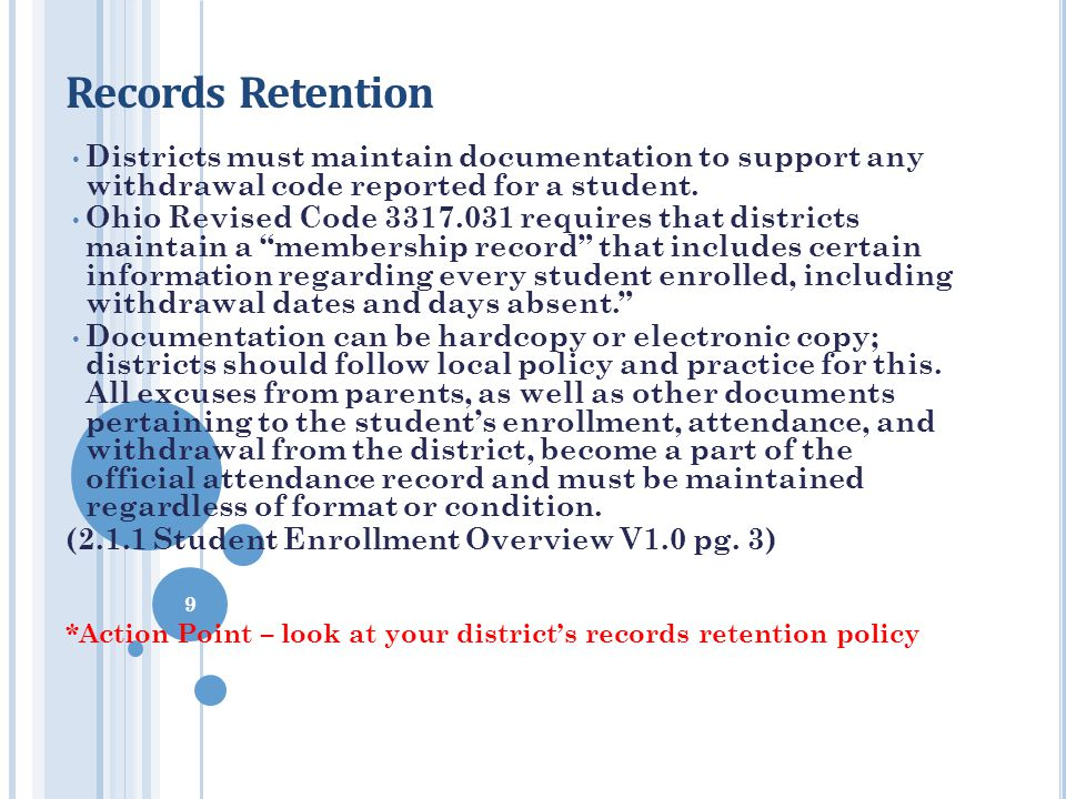 Records Retention Districts must maintain documentation to support any withdrawal code reported for a student.
