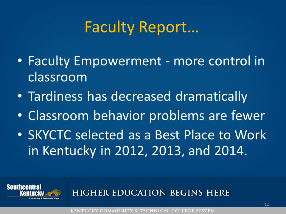 Faculty Report… Faculty Empowerment - more control in classroom