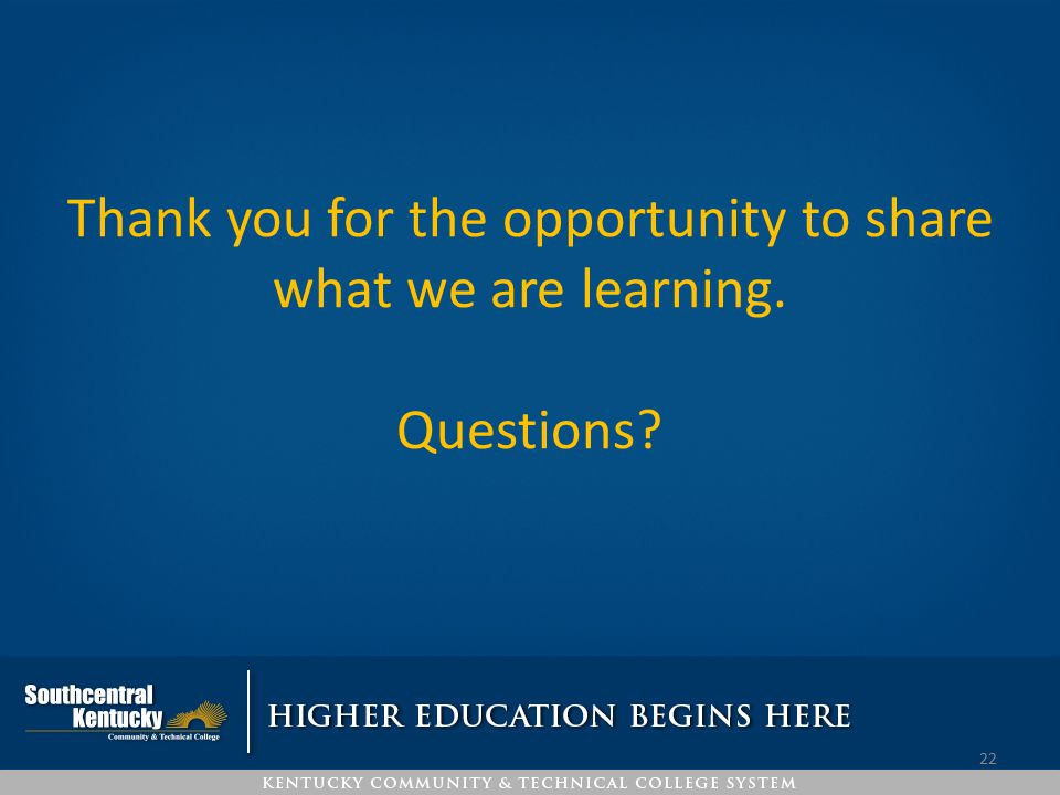 Thank you for the opportunity to share what we are learning. Questions