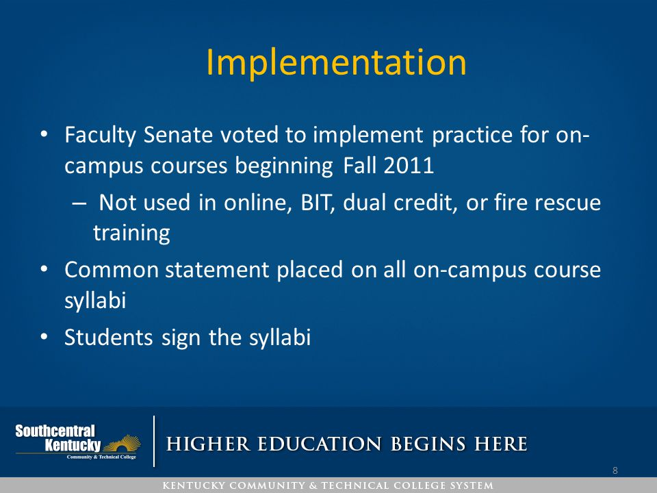 Implementation Faculty Senate voted to implement practice for on-campus courses beginning Fall 2011.