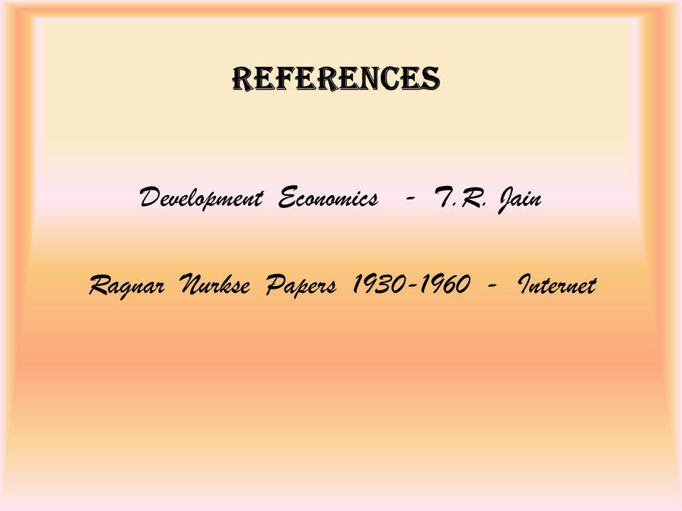 REFERENCES Development Economics - T.R. Jain