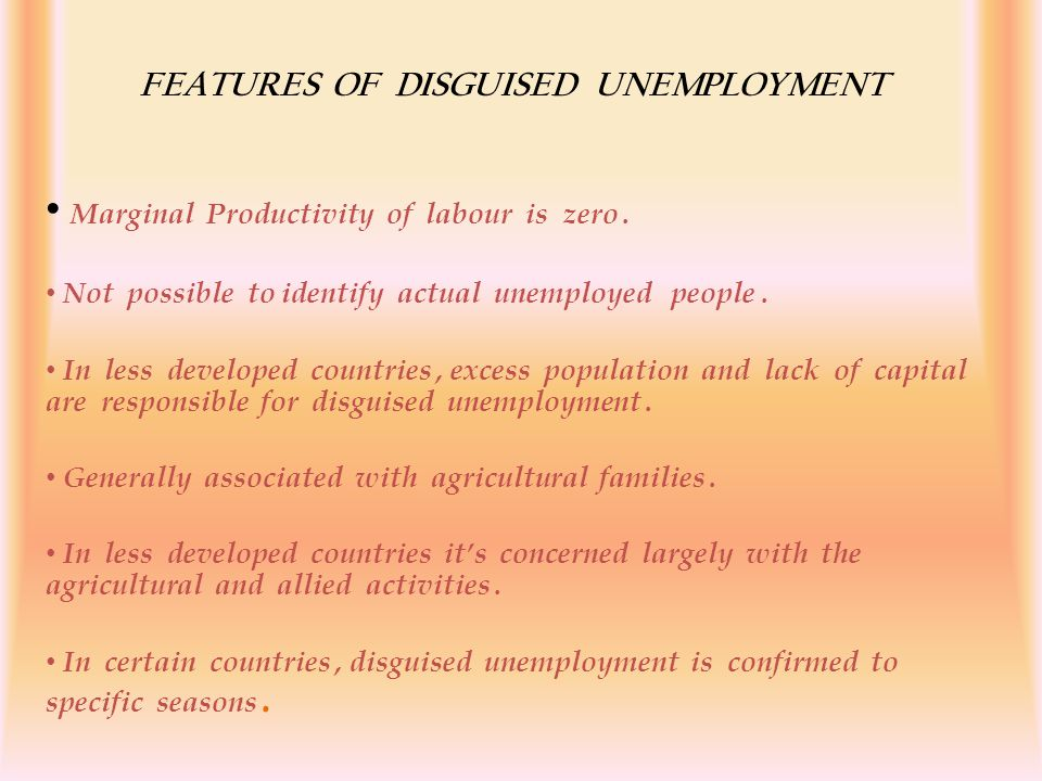 FEATURES OF DISGUISED UNEMPLOYMENT