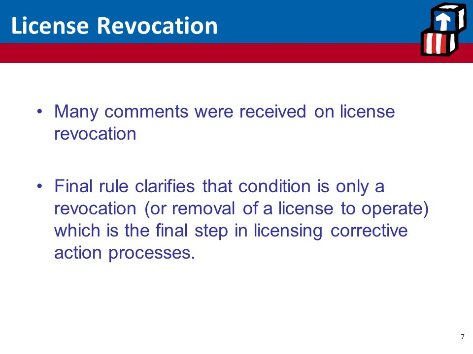 License Revocation Many comments were received on license revocation