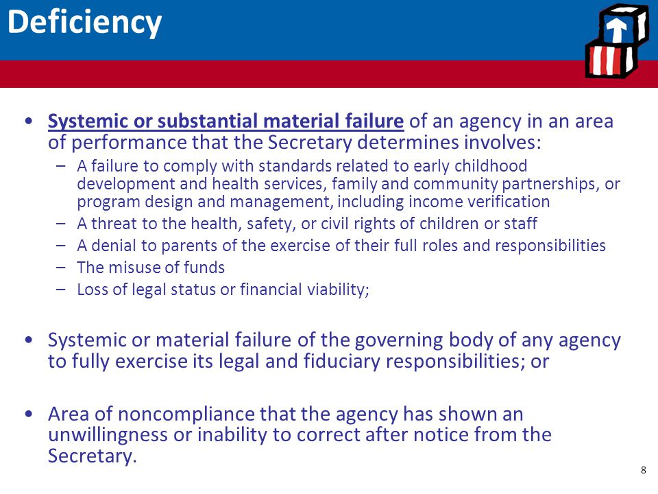 Deficiency Systemic or substantial material failure of an agency in an area of performance that the Secretary determines involves: