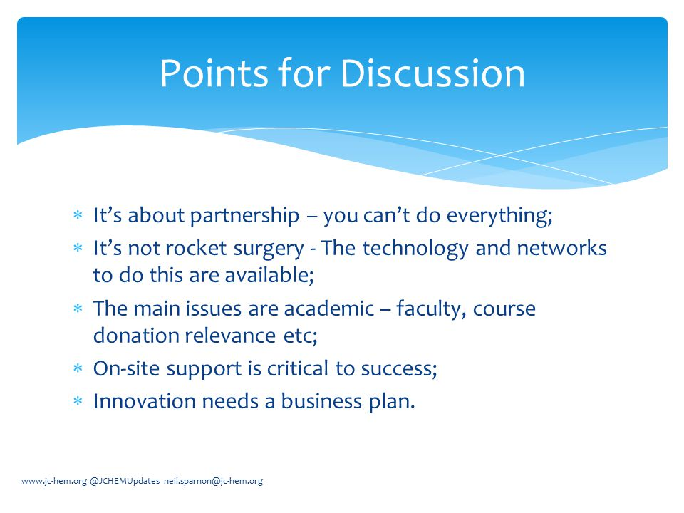 Points for Discussion It's about partnership – you can't do everything;
