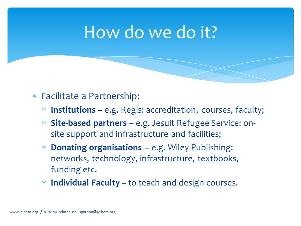 How do we do it Facilitate a Partnership: