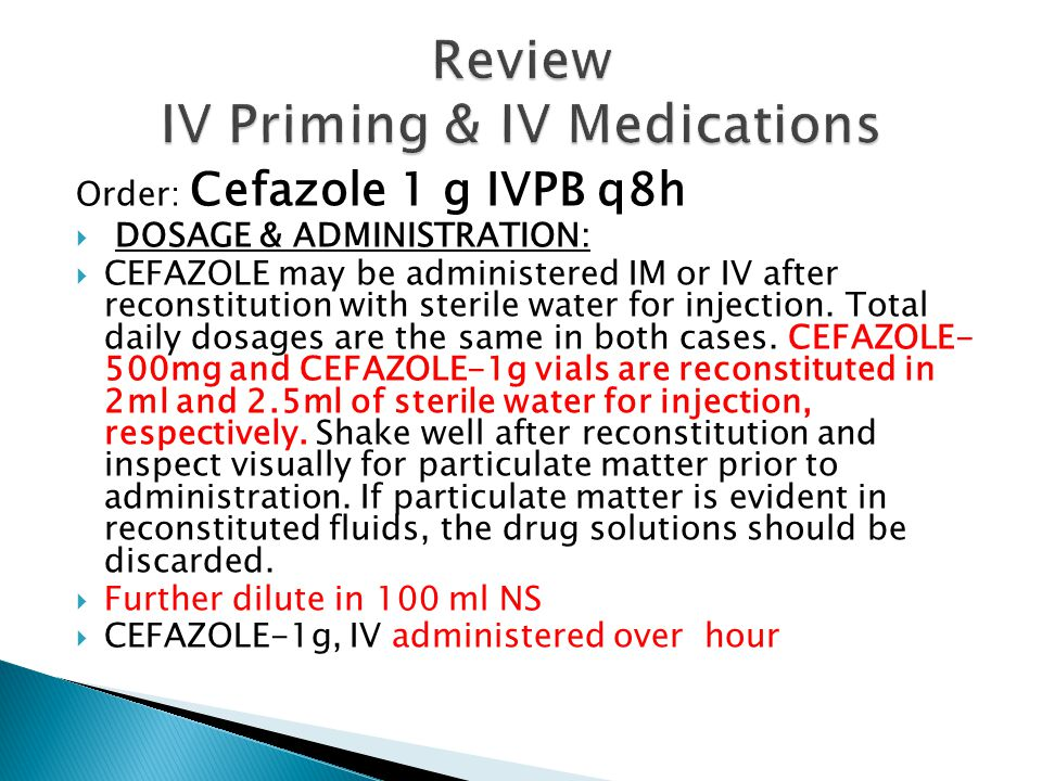 Review IV Priming & IV Medications