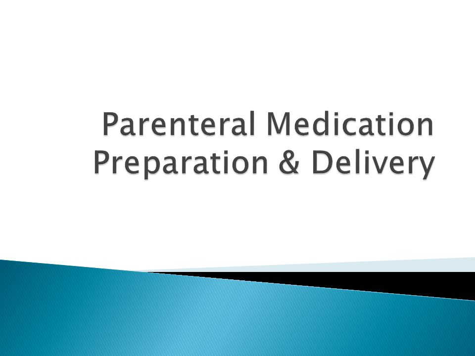 Parenteral Medication Preparation & Delivery